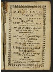 Virtud militante, contra las quatro pestes del mundo, 1651