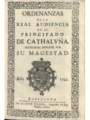 Ordenanzas de la Real Audiencia de el Principado de Cathaluña, 1742