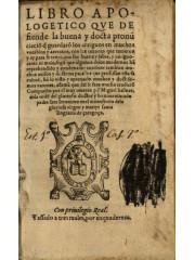 Libro apologetico que defiende la buena y docta pronu[n]ciacio[n] , 1563