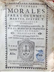 Discursos morales para los lunes, martes, iueues, y sabados de la Cuaresma, 1642