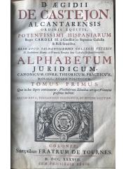 D. Aegidii de Castejon… Alphabetum juridicum, 1738
