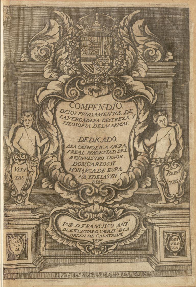 Compendio de los fundamentos de la verdadera destreza … de las armas, 1675