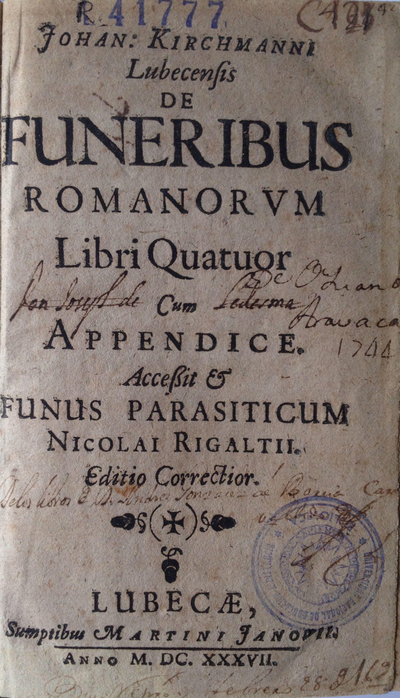 De funeribus romanorum libri quatuor. Funus parasiticum, 1637